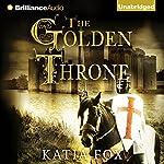 The Golden Throne | Katia Fox,Aubrey Botsford (translator)