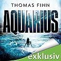 Aquarius Hörbuch von Thomas Finn Gesprochen von: Oliver Rohrbeck