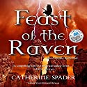 Feast of the Raven Audiobook by Catherine Spader Narrated by Richard Rieman
