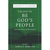 Called To Be God's People: An Introduction to the Old Testament (Called by the Gospel: Introductions to Christian History and)