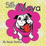 Silly Maya, Randy Rothfus, 1492821535