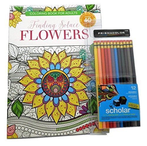 Finding Solace Flowers Adult Coloring Book Bundle With 12 Prismacolor Scholar Erasable Wooden Colored Pencils