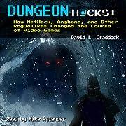 Dungeon Hacks: How NetHack, Angband, and…