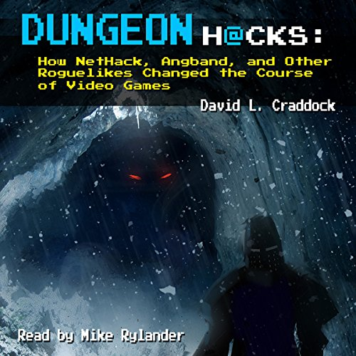 Dungeon Hacks: How NetHack, Angband, and Other Roguelikes Changed the Course of Video Games Audiobook [Free Download by Trial] thumbnail