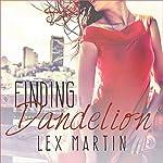 Finding Dandelion: Dearest Series #2   Lex Martin