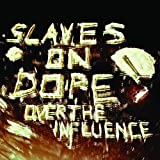 Over the Influence by Slaves on Dope (2012-02-28)