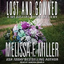 Lost and Gowned: Rosemary's Wedding: We Sisters Three Mystery Series, Book 4 Audiobook by Melissa F. Miller Narrated by Vanessa Daniels