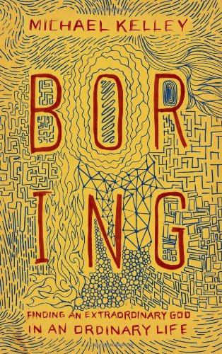 Boring  Finding An Extraordinary God In An Ordinary Life