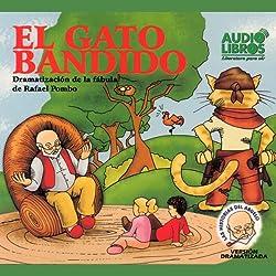 El Gato Bandido, Dramatizacion De La Fabula De Rafael Pombo (Texto Completo) [Bandit Cat ]