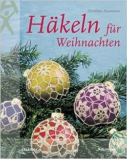 Häkeln Für Weihnachten Amazonde Dorothea Neumann Bücher