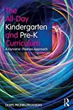 img - for The All-Day Kindergarten and Pre-K Curriculum: A Dynamic-Themes Approach by Doris Pronin Fromberg (2011-09-17) book / textbook / text book