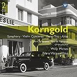 Korngold: Symphony, Violin Concerto, Piano Trio, Arias