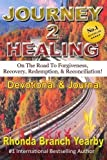 """""""Journey 2 Healing"""": On The Road to Forgiveness, Recovery, Redemption & Reconciliation ! (Devotional & Journal) (Volume 1)"""