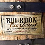 Bourbon Curious: A Simple Tasting Guide for the Savvy Drinker   Fred Minnick