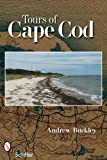 Tours of Cape Cod, Andrew G. Buckley, 0764330233