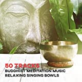 zen energy - 50 Tracks: Buddhist Meditation Music - Relaxing Singing Bowls for Chakra and Energy Balancing & Yoga, Calm Sea, Nature Sounds and Oasis of Zen for Mindful Meditations