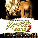 The Vampire's Bond 2: The Bonded Series   Samantha Snow,Simply Shifters