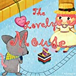 The Lovely Mouse | Adelina hill