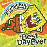 SpongeBob SquarePants: The Best Day Ever by Various (2006-09-12)