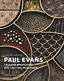 img - for Paul Evans: Crossing Boundaries and Crafting Modernism book / textbook / text book