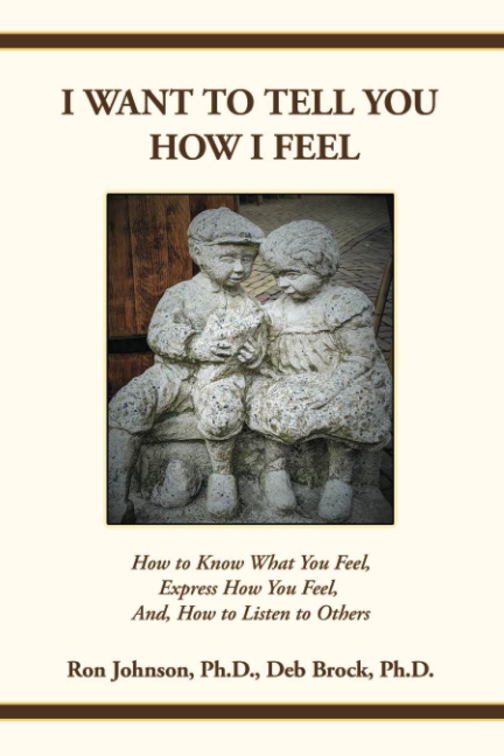 I Want To Tell You How I Feel: How to Know What You Feel ...