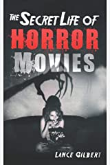 Horror Movies: The Secret Life of Real Occult Demons, Paranormal Ghosts, and Supernatural Monsters (The Secret Life of Horror Movies: Part 1- Cursed Films) Paperback