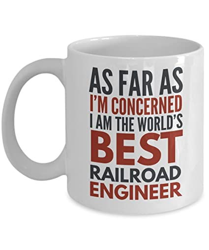 Amazoncom Railroad Engineer Mug As Far As Im Concerned I Am The