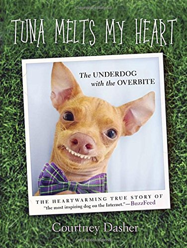 Tuna Melts My Heart: The Underdog with the Overbite (Best Puppy Names 2019)