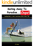 Sailing Away To Paradise...Oops!