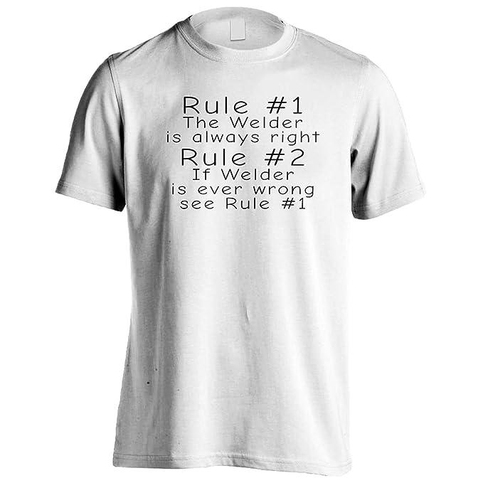 Regla 1 El soldador siempre tiene razón Regla 2 Véase la regla 1 Camiseta de los hombres -c93m: Amazon.es: Ropa y accesorios