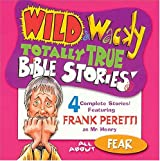 Wild & Wacky Totally True Bible Stories - All About Fear CD