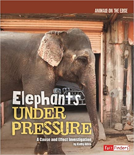 A Cause and Effect Investigation Elephants Under Pressure
