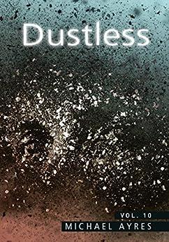 Dustless | Volume 10: Mask [ii] (English Edition) de [Ayres, Michael]