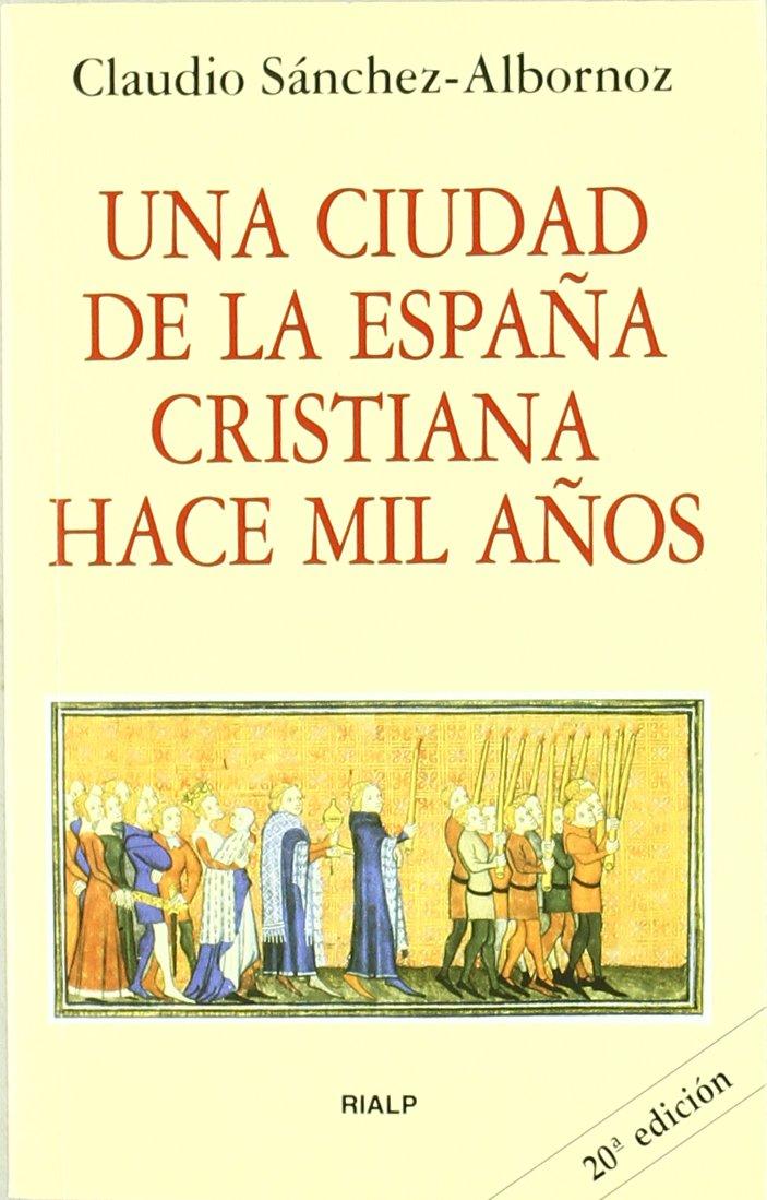Una ciudad de la España cristiana hace mil años Bolsillo: Amazon.es: Sánchez-Albornoz, Claudio: Libros