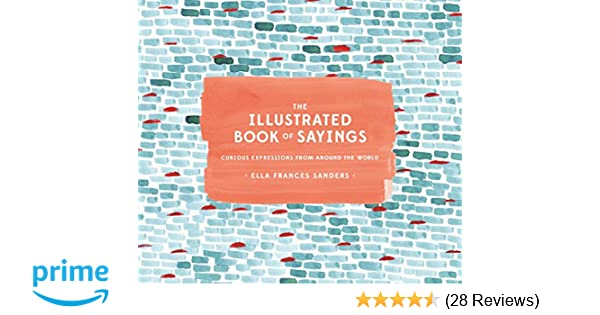 The Illustrated Book of Sayings: Curious Expressions from