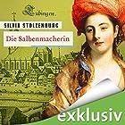 Die Salbenmacherin (Die Salbenmacherin 1) Hörbuch von Silvia Stolzenburg Gesprochen von: Ann Vielhaben