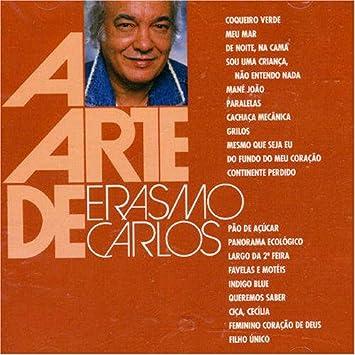 QUE SEJA BAIXAR ERASMO MESMO CARLOS MUSICA EU