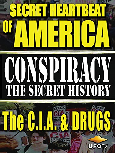 Conspiracy The Secret History - Secret Heartbeat of America - The CIA And Drugs (Arkansas Seal)