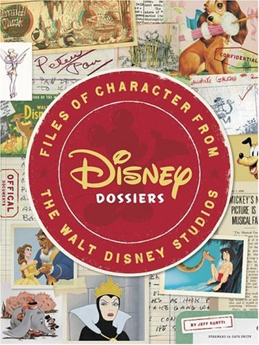 Disney Dossiers: Files of Character from the Walt Disney Studios (Disney Editions Deluxe)