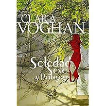 Soledad, sexo y pedagogía (Spanish Edition)