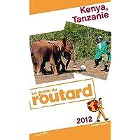 Guide du Routard Kenya, Tanzanie 2012