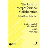 Case for Interprofessional Collaboration (Promoting Partnership for Health)