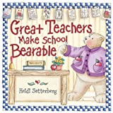 Great Teachers Make School Bearable, Heidi Satterberg, 0736912371