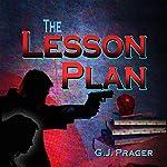 The Lesson Plan   G.J. Prager
