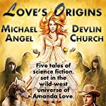 Love's Origins: A Five-Story Collection | Devlin Church,Michael Angel