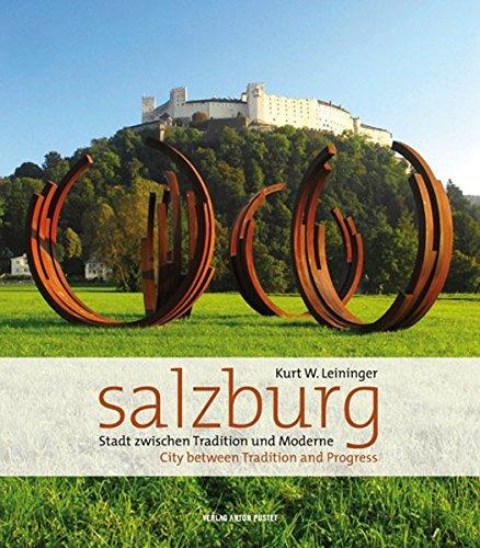 Salzburg: Stadt zwischen Tradition und Moderne City between Tradition and Progress