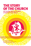 The Story of the Church: Her Founding, Mission and Progress