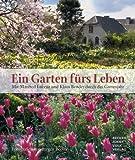 Ein Garten fürs Leben, Sonderauflage, Broschur: Mit Manfred Lucenz und Klaus Bender durch das Gartenjahr