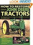 How To Restore Classic John Deere Tra...