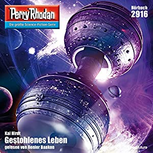 Gestohlenes Leben (Perry Rhodan 2916) Hörbuch